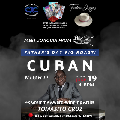 My Father Cigars Fathers Day Event – Executive Cigar Shop & Lounge, Sanford